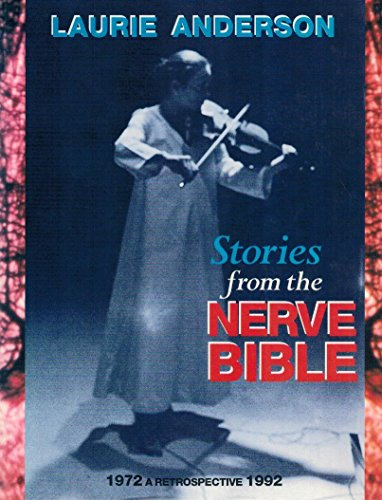 Stories from the Nerve Bible: A Twenty-Year Retrospective: Anderson, Laurie