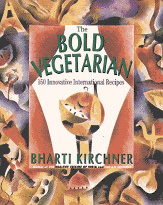 9780060950569: The Bold Vegetarian: 150 Inspired International Recipes