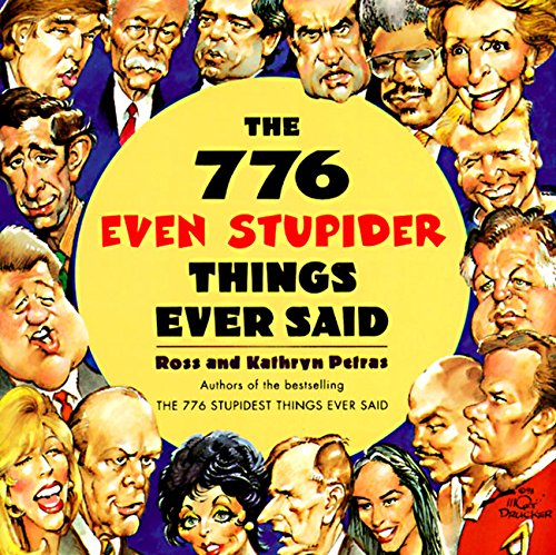 9780060950590: The 776 Even Stupider Things Ever Said
