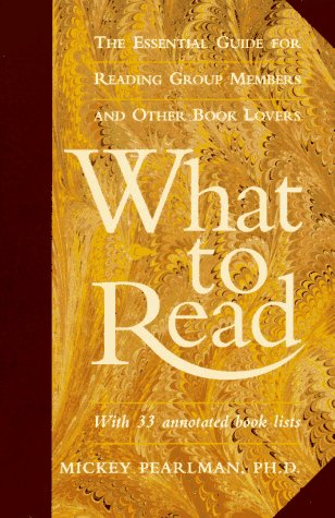 9780060950613: What to Read: The Essential Guide for Reading Group Members and Other Book Lovers