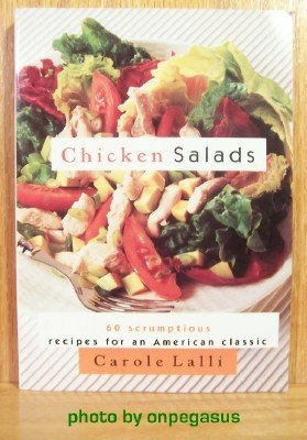 9780060950620: Chicken Salads: 60 Scrumptious Recipes for an American Classic