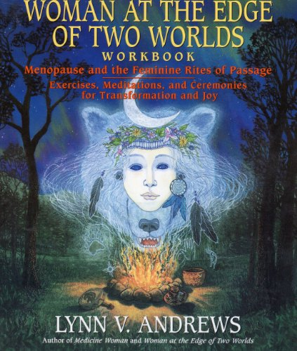 9780060950644: Woman at the Edge of Two Worlds Workbook: Menopause and the Feminine Rites of Passage : Exercises, Meditations, and Ceremonies for Transformation an