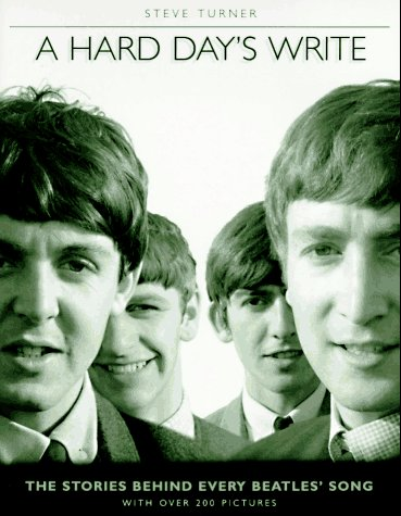 9780060950651: A Hard Day's Write: The Stories Behind Every Beatles Song