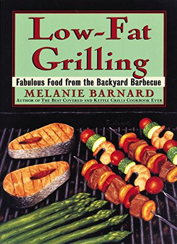 9780060950736: Low-Fat Grilling: Fabulous Food from the Backyard Barbecue