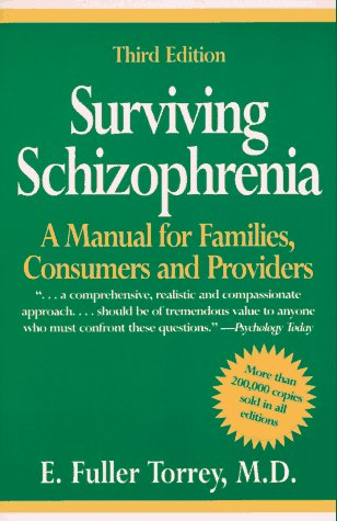 9780060950767: Surviving Schizophrenia: A Manual for Families, Consumers and Providers