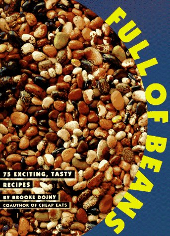 9780060950958: Full of Beans: 75 Exciting, Tasty Recipes