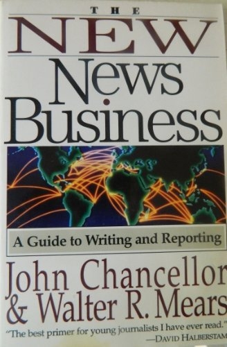 9780060951016: The New News Business: A Guide to Writing and Reporting