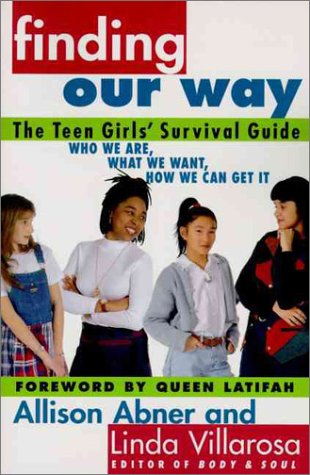 9780060951146: Finding Our Way: The Teen Girls' Survival Guide