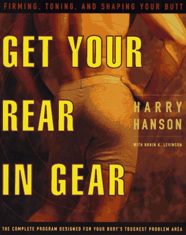9780060951405: Get Your Rear in Gear: Firming, Toning, and Shaping Your Butt