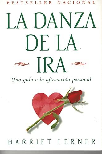 La danza de la ira: Una guia a la afirmacion personal (Spanish Edition) (0060951575) by Lerner, Harriet Goldhor