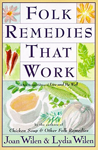9780060951641: Folk Remedies That Work: By Joan and Lydia Wilen, Authors of Chicken Soup & Other Folk Remedies