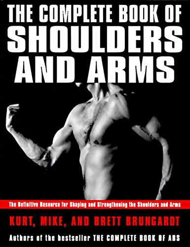 9780060951665: The Complete Book of Shoulders and Arms: The Definitive Resource for Shaping and Strengthening the Shoulders and Arms