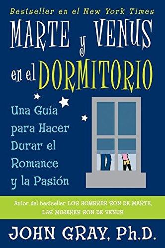 9780060951801: Marte y Venus en el dormitorio: Una guia para hacer durar el romance y la pasion