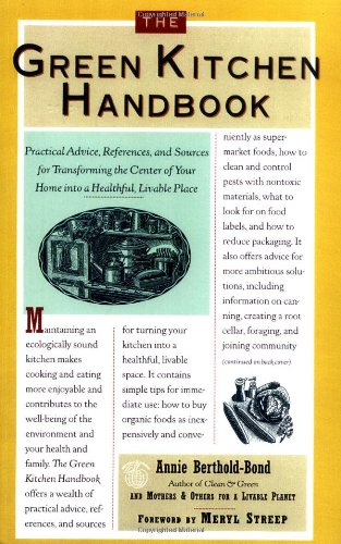 9780060951863: Green Kitchen Handbook, Thest Contd: Home Into a Healthy, Livable Place: Practical Advice, References, & Sources for Transforming the Center of Your