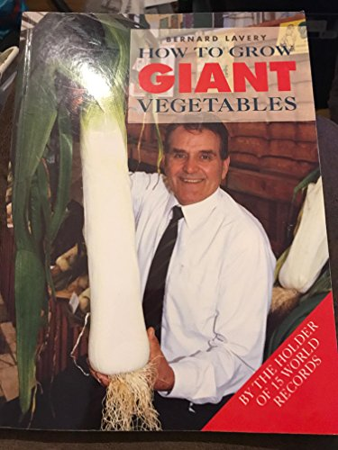 9780060951917: How to Grow Giant Vegetables