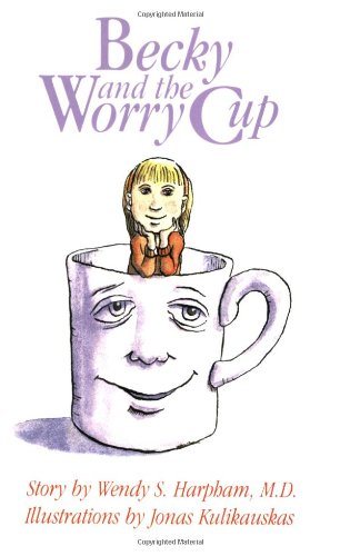 9780060952112: Becky and the Worry Cup: A Children's Book About a Parent's Cancer