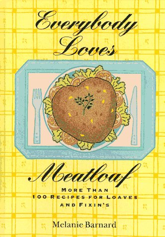9780060952198: Everybody Loves Meatloaf: More Than 100 Recipes for Loaves and Fixings