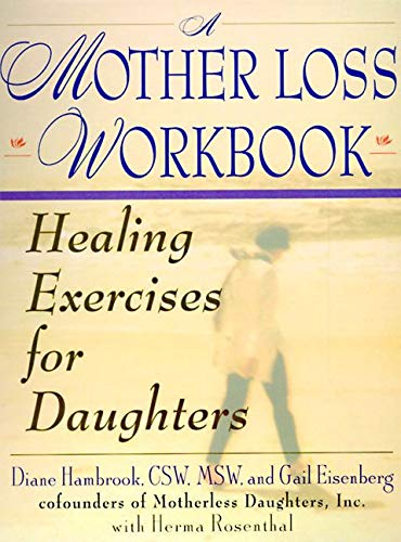 9780060952228: A Mother Loss Workbook: Healing Exercises for Daughters