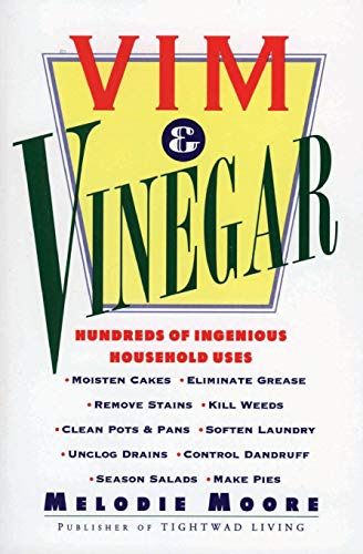 VIM & VINEGAR: MOISTEN CAKES, ELIMINATE GREASE, REMOVE STAINS, KILL WEEDS, CLEAN POTS & PANS, SOF...