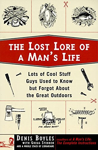 9780060952242: The Lost Lore of a Man's Life: Lots of Cool Stuff Guys Used to Know but Forgot about the Great Outdoors