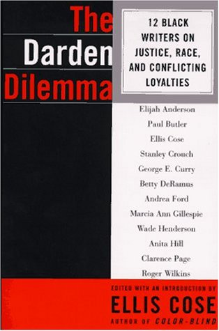 The Darden Dilemma : 12 Black Writers on Justice, Race, and Conflicting Loyalties