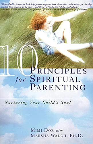 9780060952419: 10 Principles for Spiritual Parenting: Nurturing Your Child's Soul