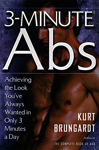 3-Minute Abs: Achieving the Look You've Always: Brungardt, Kurt