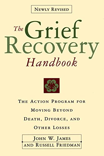 9780060952730: The Grief Recovery Handbook : The Action Program for Moving Beyond Death Divorce, and Other Losses