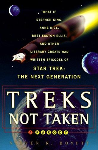 9780060952761: Treks Not Taken: What If Stephen King, Anne Rice, Kurt Vonnegut and Other Literary Greats Had Written Episodes of Star Trek: The Next Generation?