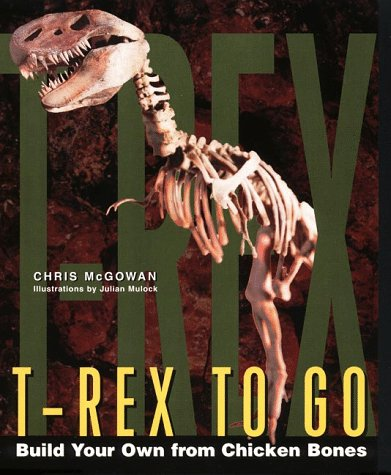 9780060952815: T-Rex to Go: Build Your Own from Chicken Bones; Foolproof Instructions For Budding Paleontologists