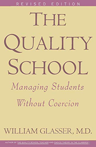 9780060952860: The Quality School: Managing Students Without Coercion