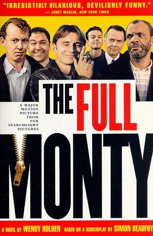 9780060952945: The Full Monty: A Novel