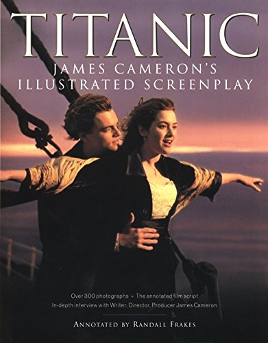 9780060953072: Titanic: James Cameron's Illustrated Screenplay