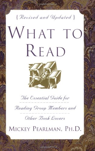 9780060953133: What to Read, Revised Edition: The Essential Guide for Reading Group Members and Other Book Lovers