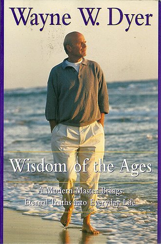 9780060953270: Wisdom of the Ages: A Modern Master Brings Eternal Truths into Everyday Life