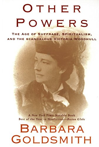 9780060953324: Other Powers: The Age of Suffrage, Spiritualism, and the Scandalous Victoria Woodhull