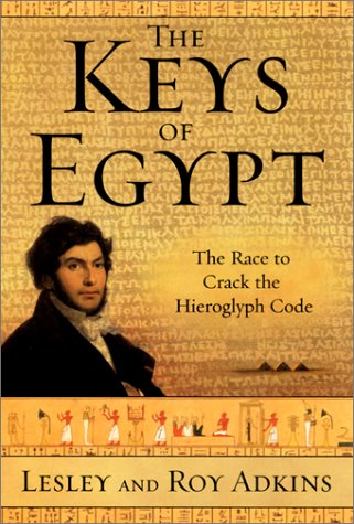9780060953492: The Keys of Egypt: The Race to Crack the Hieroglyph Code