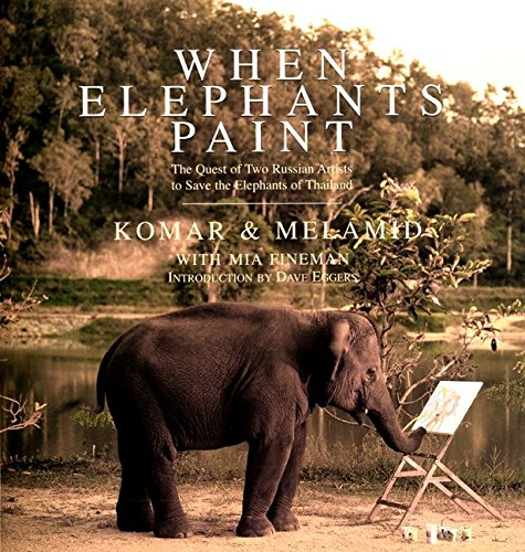 9780060953522: When Elephants Paint: The Quest of Two Russian Artists to Save the Elephants of Thailand