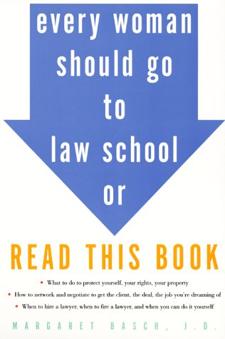 9780060953607: Every Woman Should Go To Law School Or Read This Book