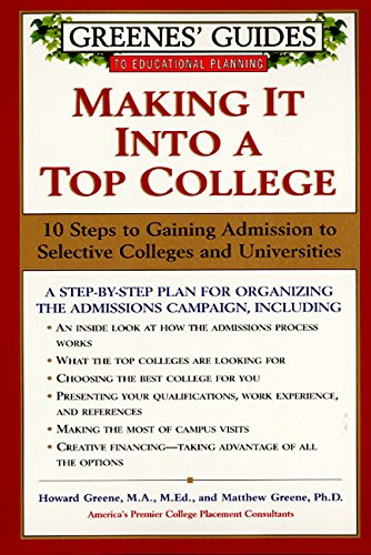 9780060953638: Greenes' Guides to Educational Planning: Making It Into a Top College: 10 Steps to Gaining Admission to Selective Colleges and Universities