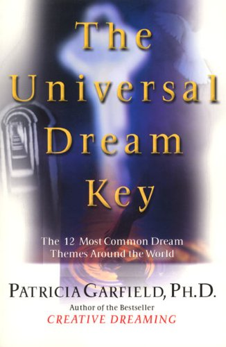 9780060953645: The Universal Dream Key: The 12 Most Common Dream Themes Around the World