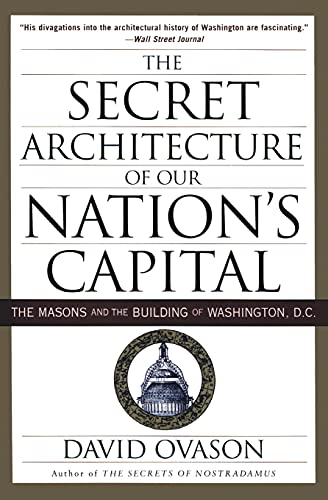 9780060953683: The Secret Architecture of Our Nation's Capital: The Masons and the Building of Washington, D.C.