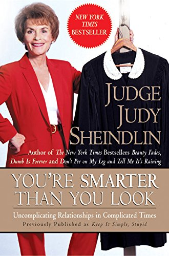 You're Smarter Than You Look: Uncomplicating Relationships in Complicated Times (0060953764) by Judy Sheindlin