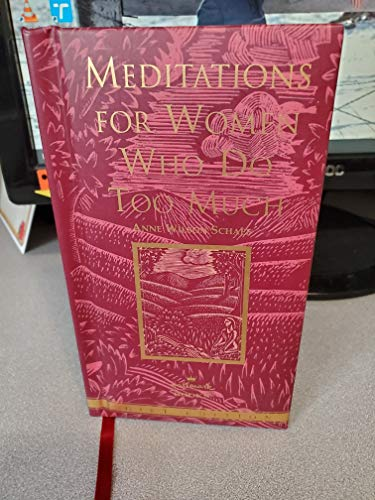 9780060953980: Meditations For Women Who Do Too Much: