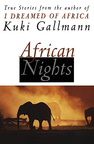 9780060954833: African Nights: True Stories from the Author of I Dreamed of Africa