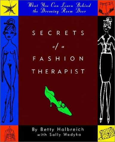 9780060954932: Secrets of a Fashion Therapist: What You Can Learn Behind the Dressing Room Door