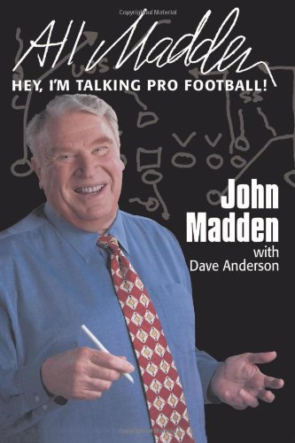 9780060954994: All Madden: Hey, I'm Talking Pro Football!