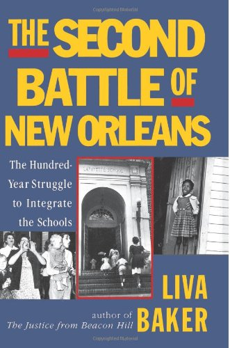 9780060955069: The Second Battle of New Orleans: The Hundred-Year Struggle to Integrate the Schools