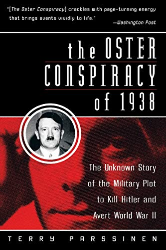 9780060955250: The Oster Conspiracy of 1938: The Unknown Story of the Military Plot to Kill Hitler and Avert World War II