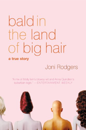 9780060955267: Bald in the Land of Big Hair: A True Story